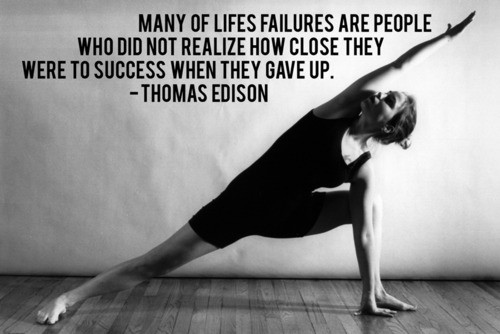 "How close they were to success when they gave up "" – thomas edison"
